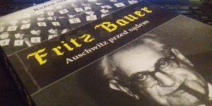 """""""Fritz Bauer. Auschwitz przed sądem"""""""